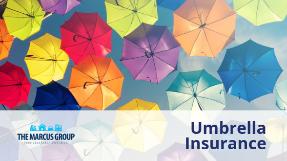 Understanding Umbrella Insurance - The Marcus Group